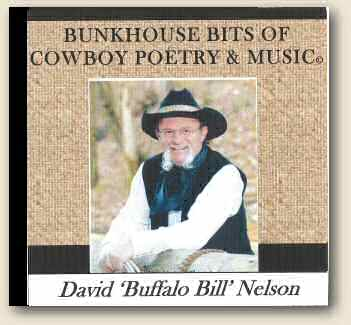 "David ""Buffalo Bill"" Nelson's Bunkhouse Bits of Cowboy Poetry & Music"